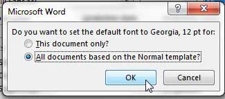 """Select the """"All documents based on the Normal template"""" option, then click OK"""