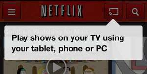 How to Watch Netflix on the Chromecast from an iPhone 5