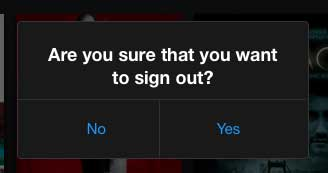touch yes to confirm that you want to sign out of netflix